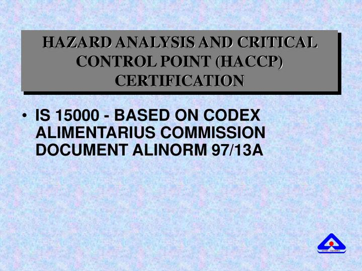HAZARD ANALYSIS AND CRITICAL CONTROL POINT (HACCP) CERTIFICATION