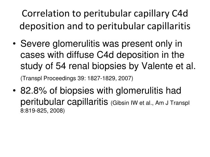 Correlation to peritubular capillary C4d deposition and to peritubular capillaritis