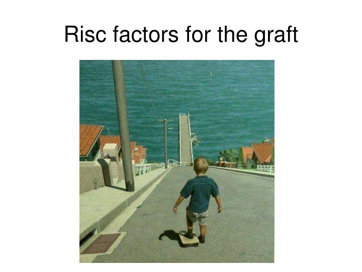 Risc factors for the graft