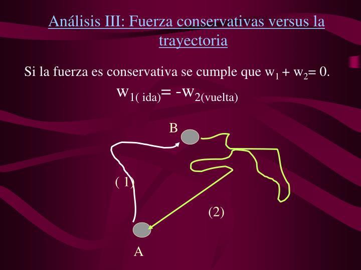 Anlisis III: Fuerza conservativas versus la trayectoria