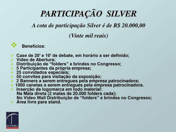 PARTICIPAÇÃO  SILVER