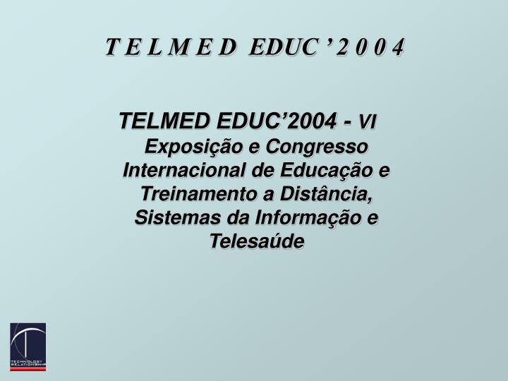 T E L M E D  EDUC ' 2 0 0 4