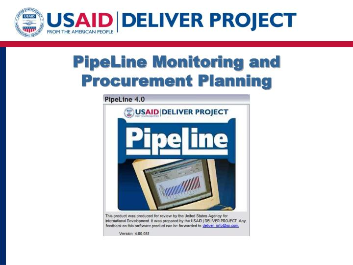 PipeLine Monitoring and Procurement Planning