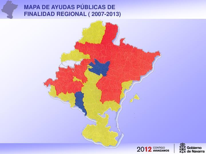 MAPA DE AYUDAS PÚBLICAS DE FINALIDAD REGIONAL ( 2007-2013)