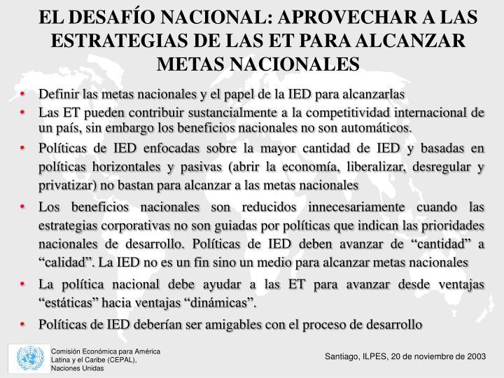 EL DESAFÍO NACIONAL: APROVECHAR A LAS ESTRATEGIAS DE LAS ET PARA ALCANZAR METAS NACIONALES