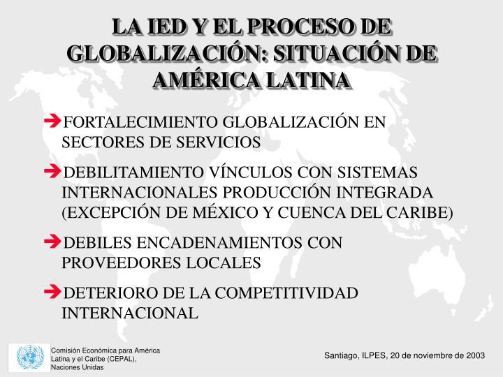 LA IED Y EL PROCESO DE GLOBALIZACIÓN: SITUACI