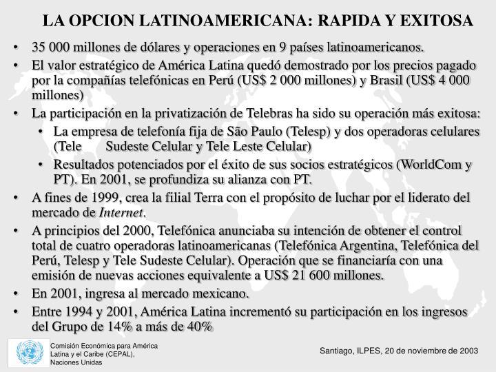 LA OPCION LATINOAMERICANA: RAPIDA Y EXITOSA