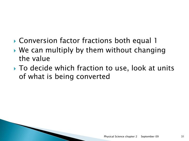 Conversion factor fractions both equal 1