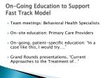 on going education to support fast track model