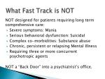 what fast track is not