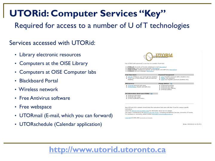 "UTORid: Computer Services ""Key"""