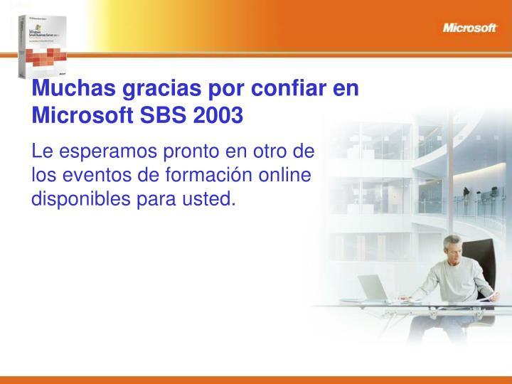 Muchas gracias por confiar en Microsoft SBS 2003