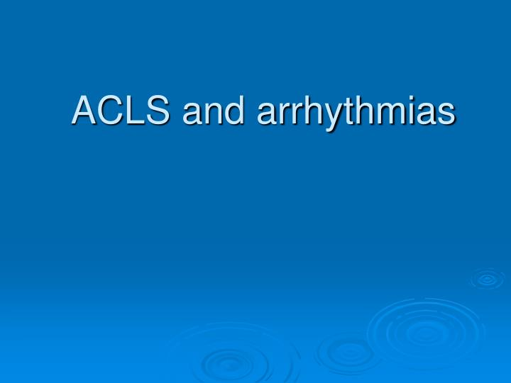 ACLS and arrhythmias