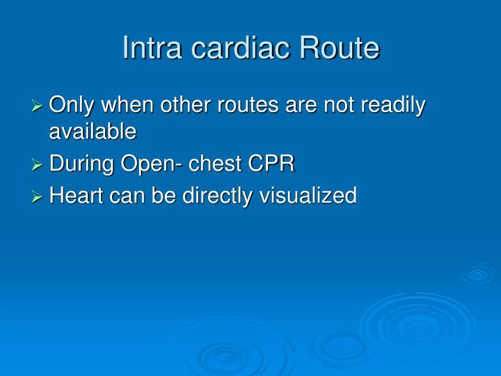 Intra cardiac Route