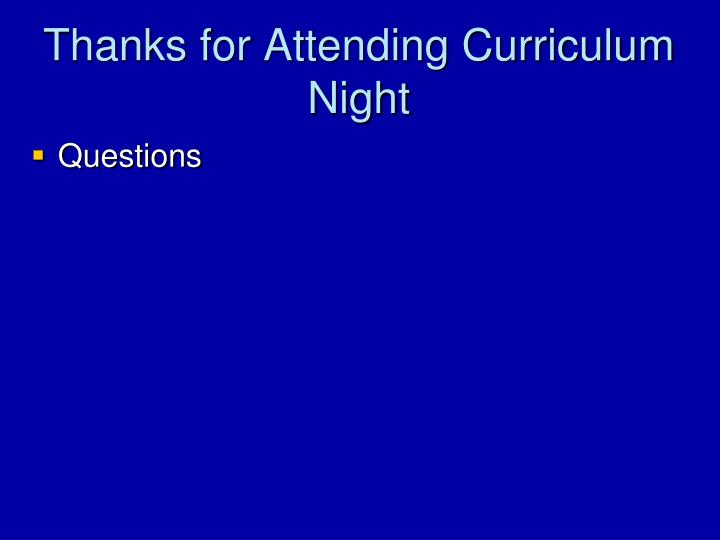 Thanks for Attending Curriculum Night