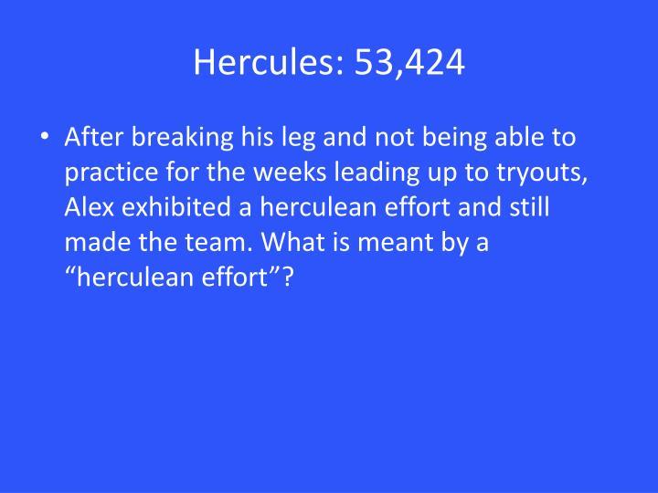Hercules: 53,424