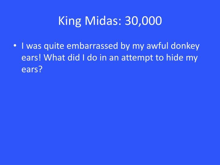 King Midas: 30,000