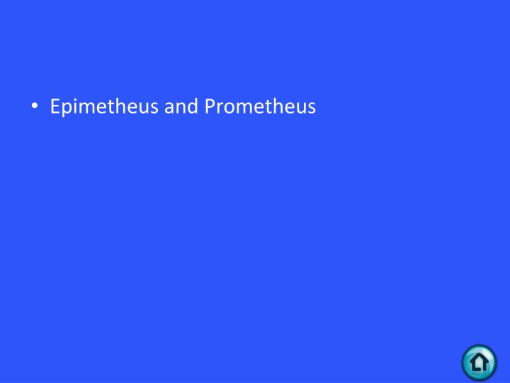 Epimetheus and Prometheus