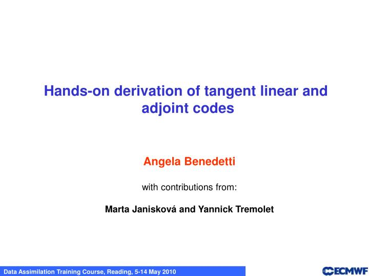 Hands-on derivation of tangent linear and