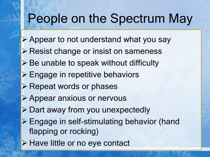 People on the Spectrum May