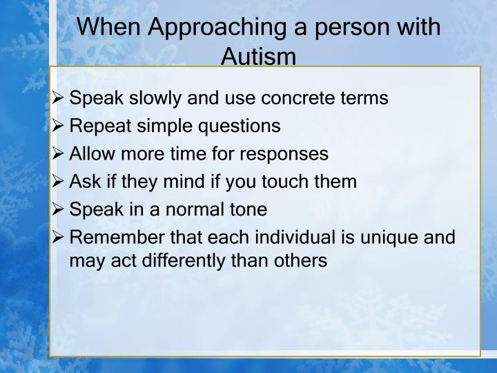 When Approaching a person with Autism