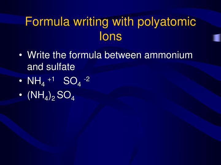 Formula writing with polyatomic  Ions