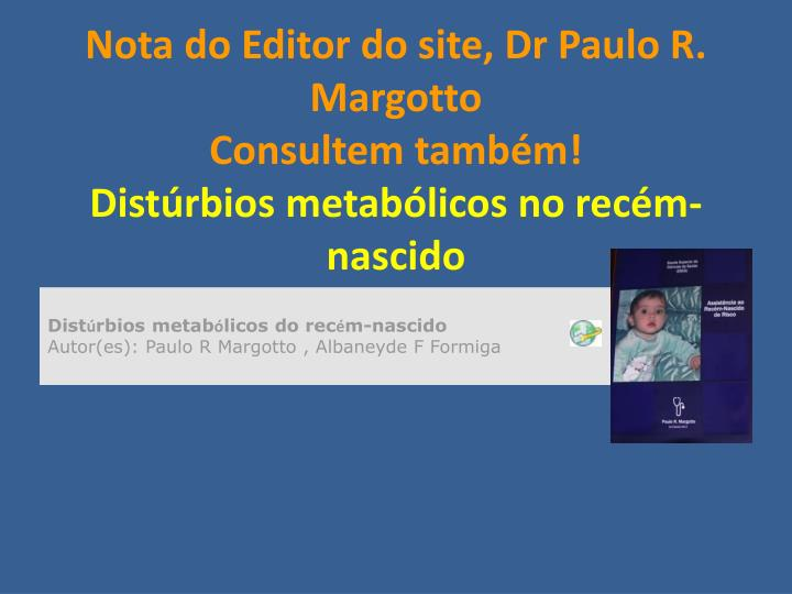 Nota do Editor do site, Dr Paulo R. Margotto
