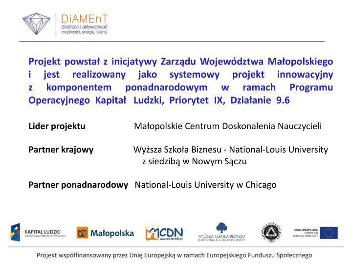 Projekt powstał z inicjatywy Zarządu Województwa Małopolskiego