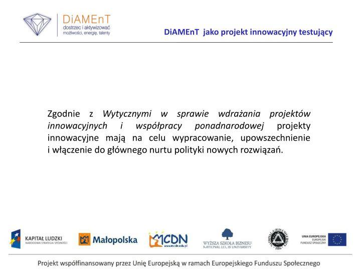 DiAMEnT  jako projekt innowacyjny testujący
