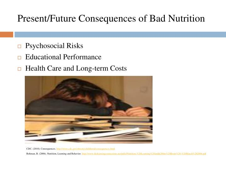 Present/Future Consequences of Bad Nutrition
