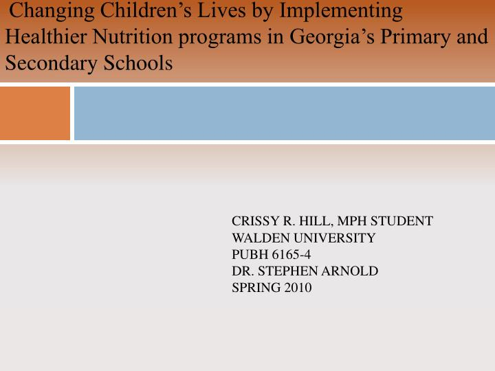 Changing Children's Lives by Implementing Healthier Nutrition programs in Georgia's Primary and ...
