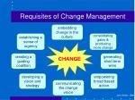 requisites of change management