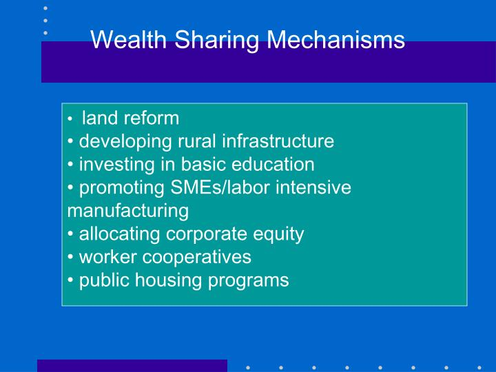 Wealth Sharing Mechanisms