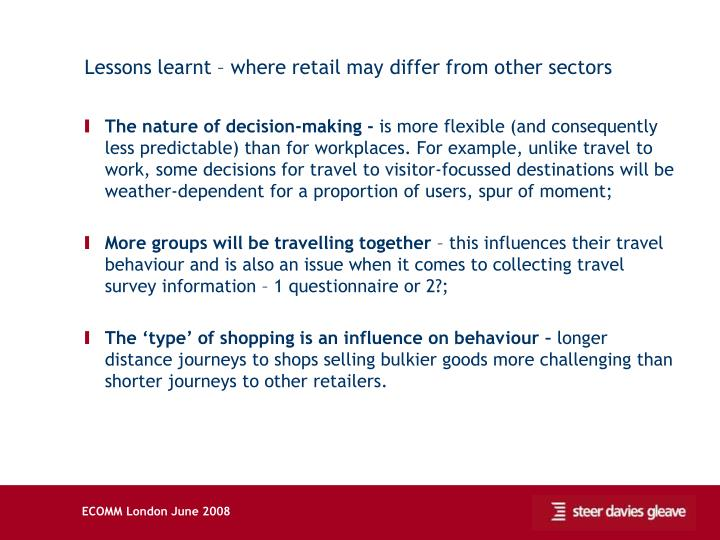 Lessons learnt – where retail may differ from other sectors
