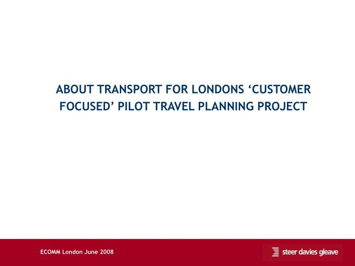 ABOUT TRANSPORT FOR LONDONS 'CUSTOMER
