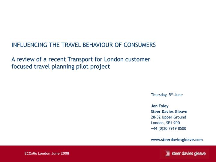 INFLUENCING THE TRAVEL BEHAVIOUR OF CONSUMERS