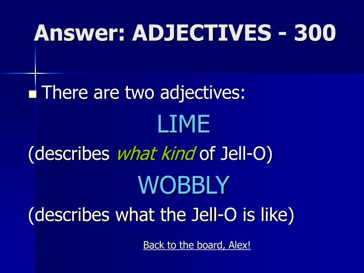 Answer: ADJECTIVES - 300