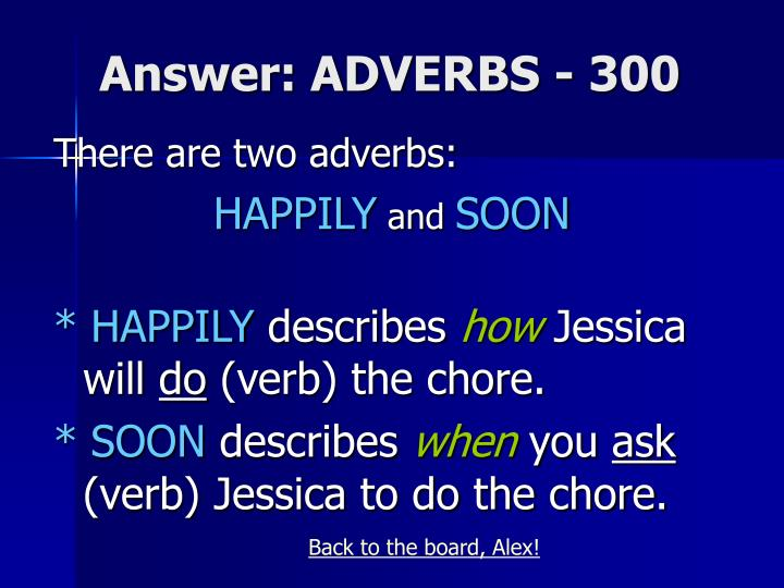 Answer: ADVERBS - 300