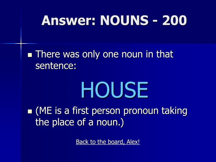 Answer: NOUNS - 200