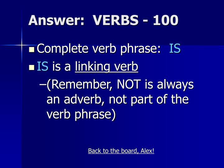 Answer:  VERBS - 100