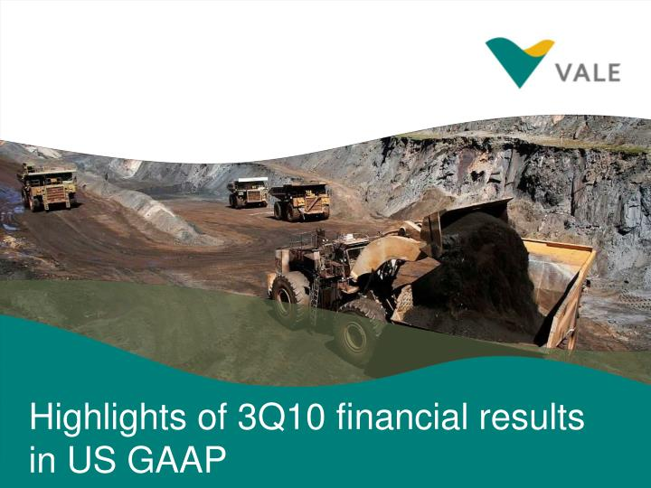 Highlights of 3Q10 financial results in US GAAP