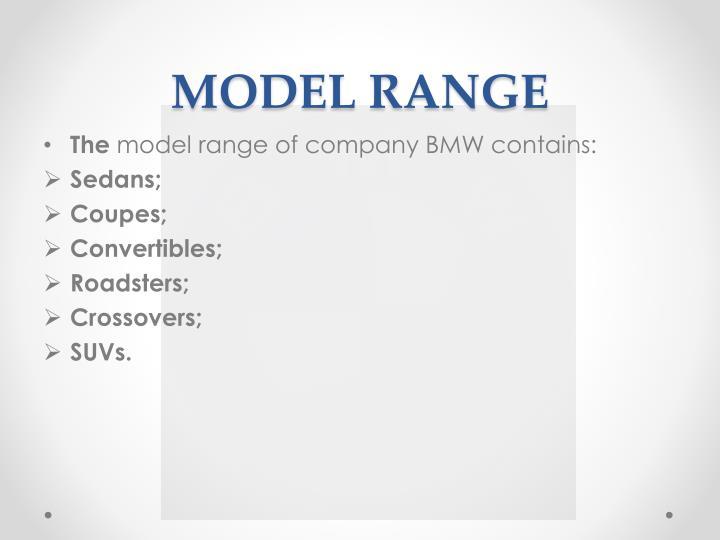 MODEL RANGE