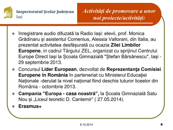 înregistrare audio difuzată la Radio Iași: elevii, prof. Monica Grădinaru și asistentul Comenius, Alessia Vallorani, din Italia, au prezentat activitatea desfășurată cu ocazia