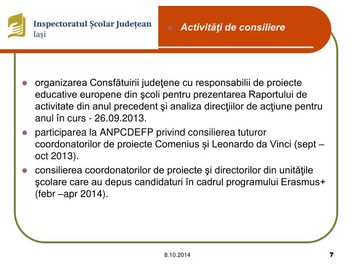 organizarea Consfătuirii judeţene cu responsabilii de proiecte educative europene din şcoli pentru prezentarea Raportului de activitate din anul precedent şi analiza direcţiilor de acţiune pentru anul în curs - 2