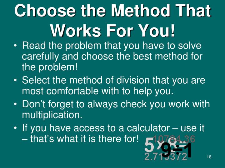 Choose the Method That Works For You!