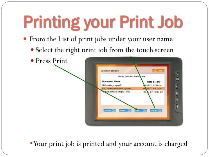 Printing your Print Job