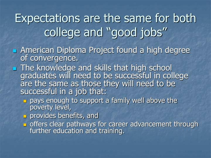 "Expectations are the same for both college and ""good jobs"""