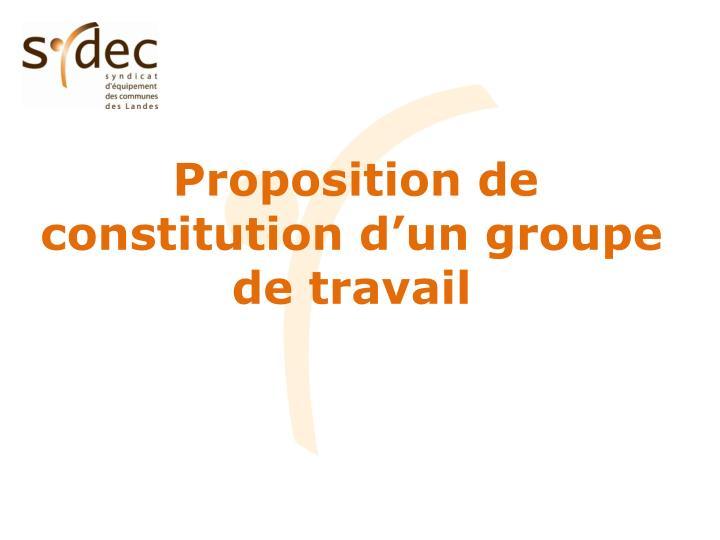 Proposition de constitution d'un groupe de travail