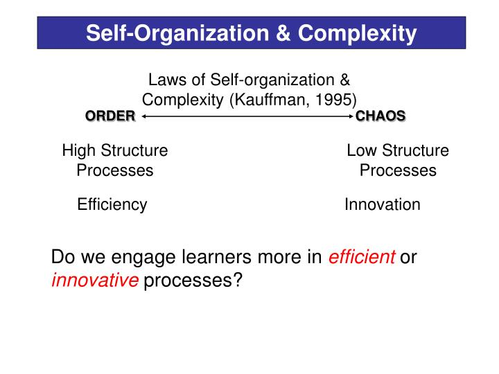 Laws of Self-organization & Complexity (Kauffman, 1995)
