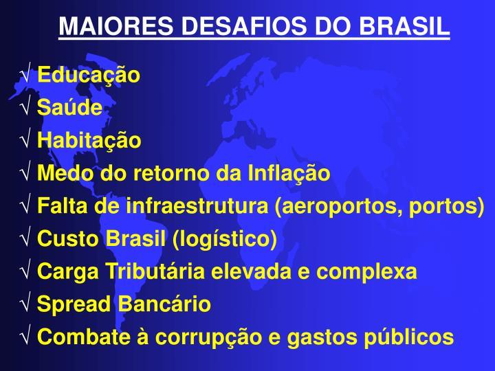 MAIORES DESAFIOS DO BRASIL